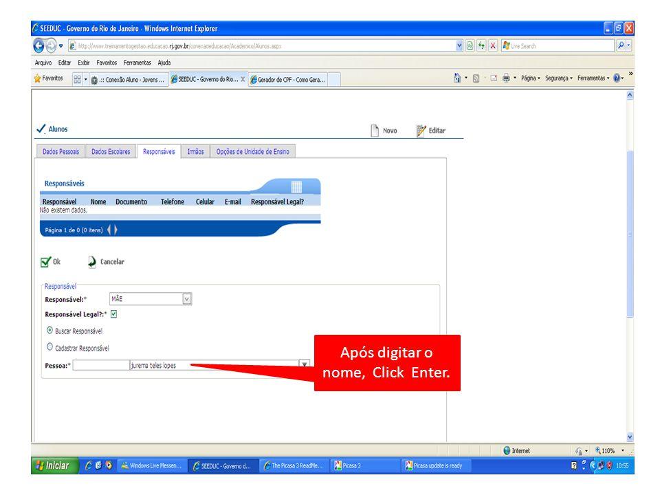 Após digitar o nome, Click Enter.