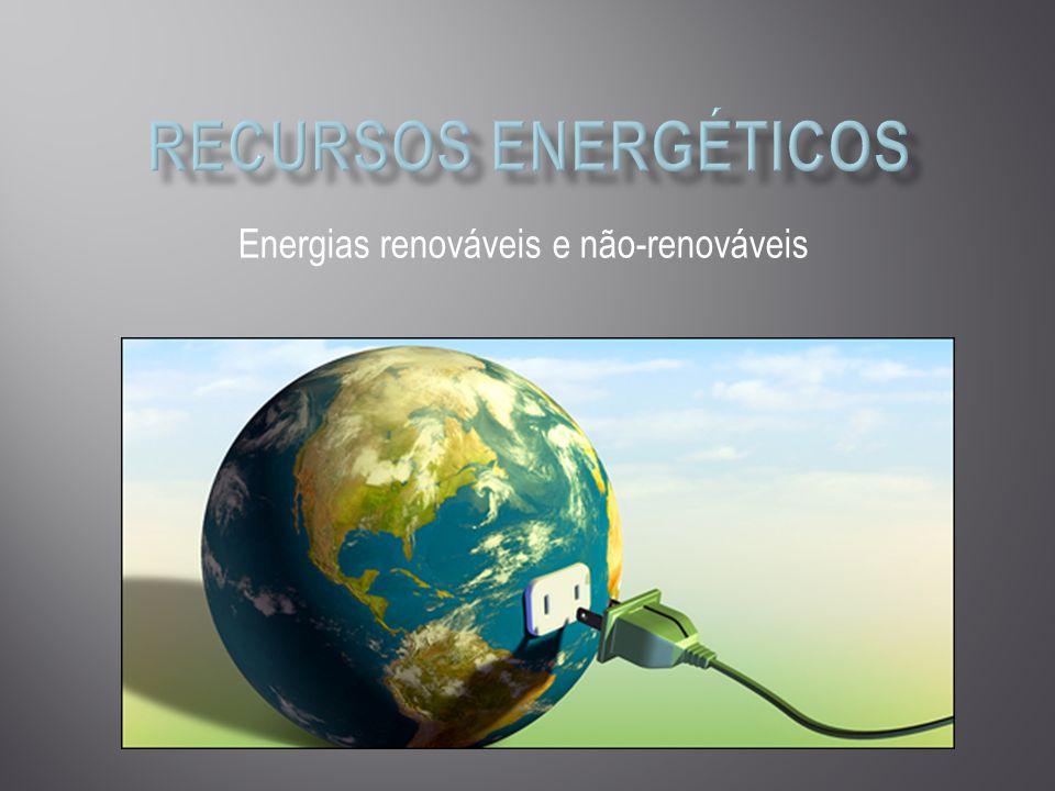 Energias renováveis e não-renováveis