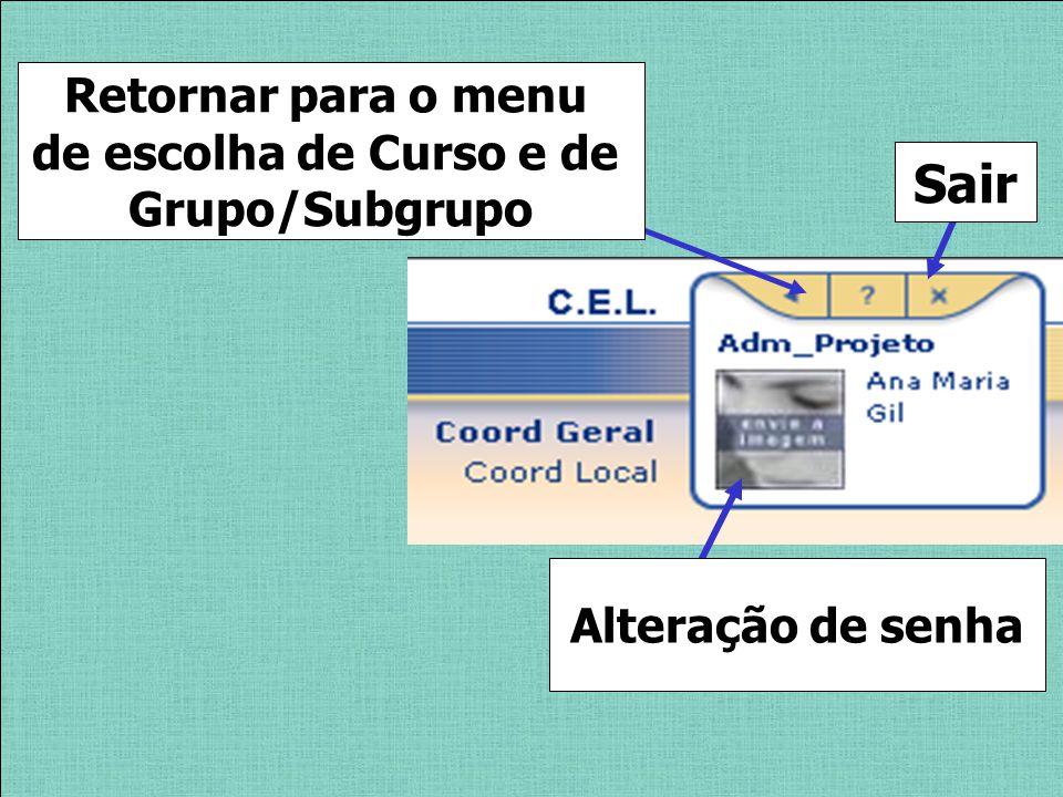 Sair Retornar para o menu de escolha de Curso e de Grupo/Subgrupo