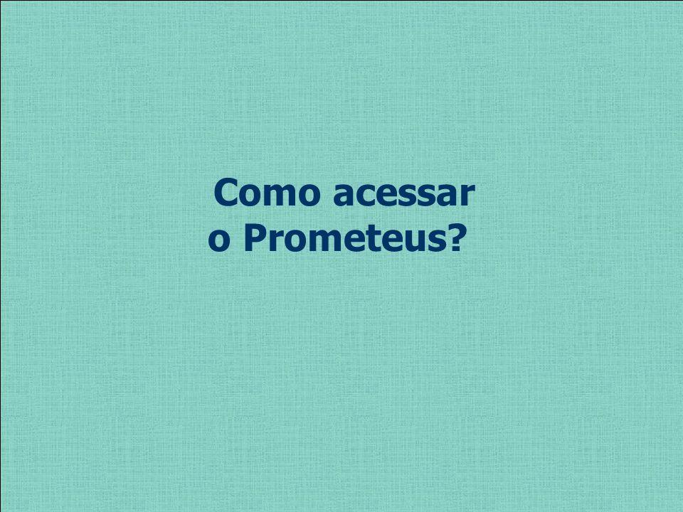 Como acessar o Prometeus