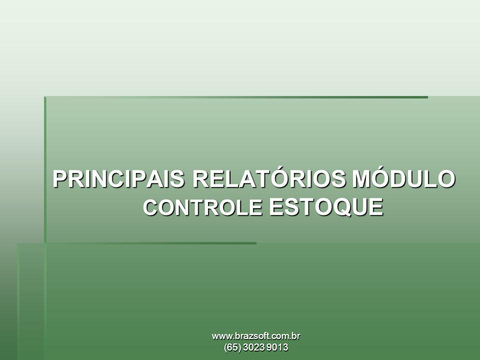 PRINCIPAIS RELATÓRIOS MÓDULO CONTROLE ESTOQUE