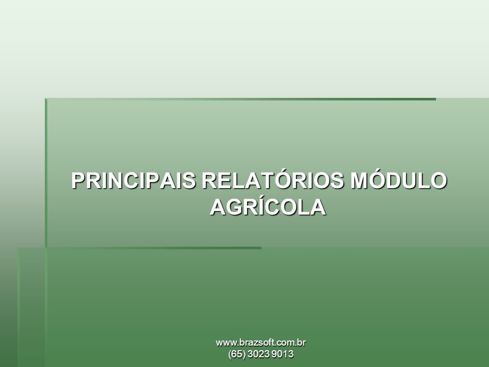 PRINCIPAIS RELATÓRIOS MÓDULO AGRÍCOLA