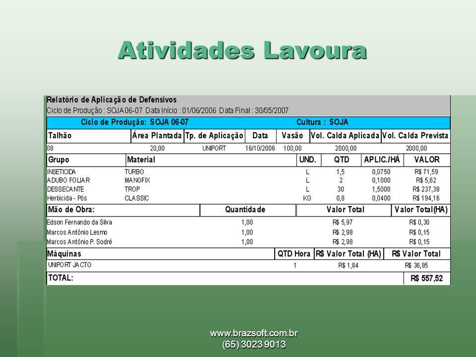 Atividades Lavoura www.brazsoft.com.br (65) 3023 9013