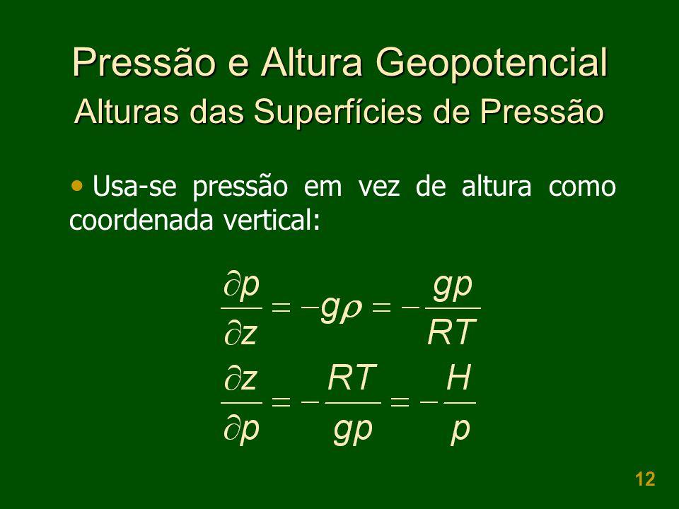 Pressão e Altura Geopotencial Alturas das Superfícies de Pressão