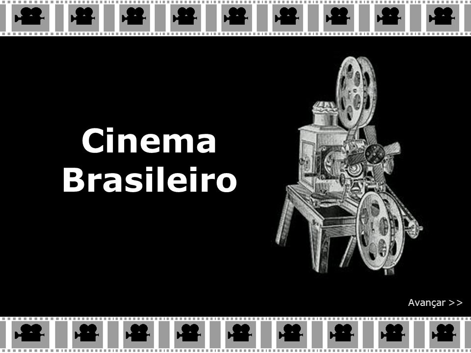 Cinema Brasileiro Avançar >>