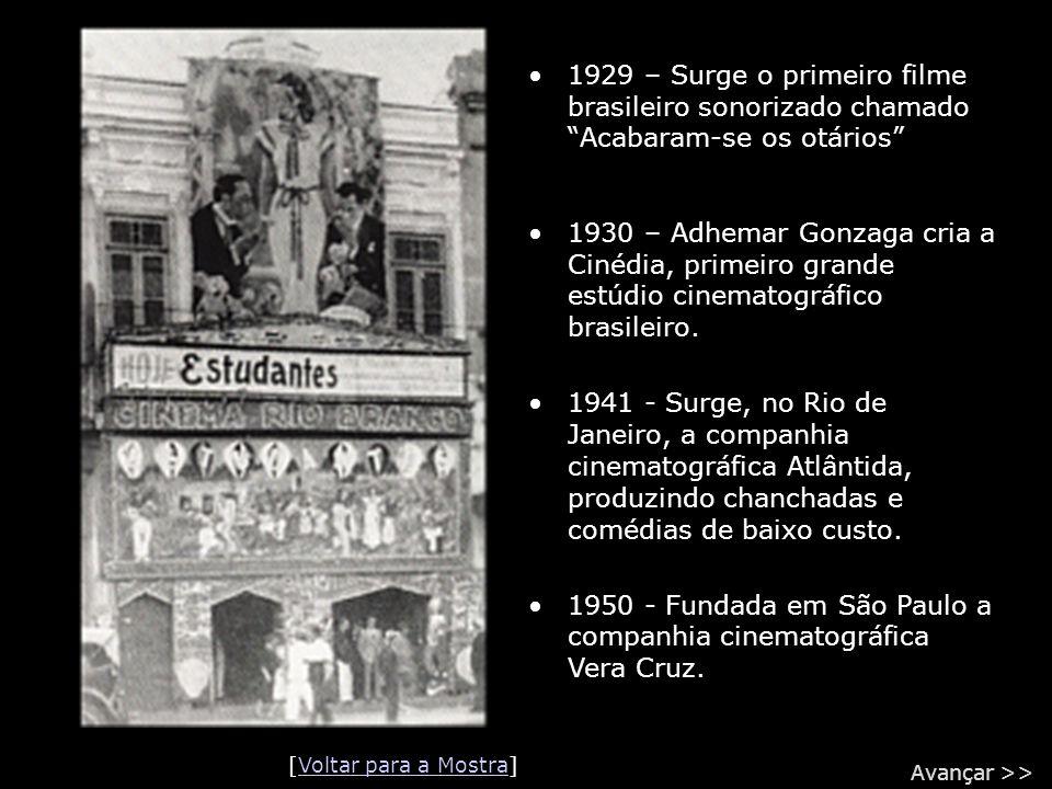 1950 - Fundada em São Paulo a companhia cinematográfica Vera Cruz.