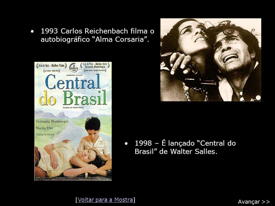 1993 Carlos Reichenbach filma o autobiográfico Alma Corsaria .