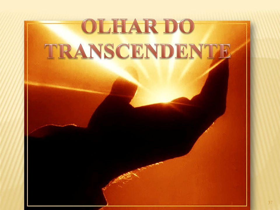 OLHAR DO TRANSCENDENTE