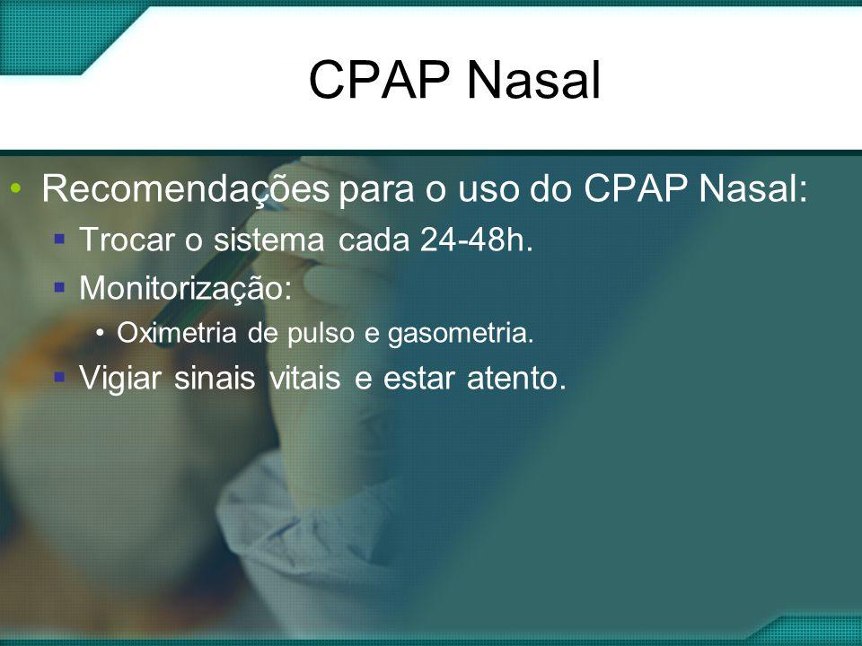 CPAP Nasal Recomendações para o uso do CPAP Nasal: