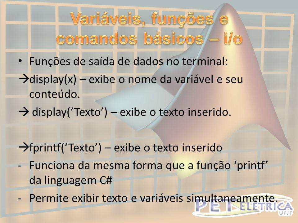 Variáveis, funções e comandos básicos – i/o