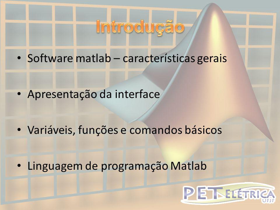 Introdução Software matlab – características gerais