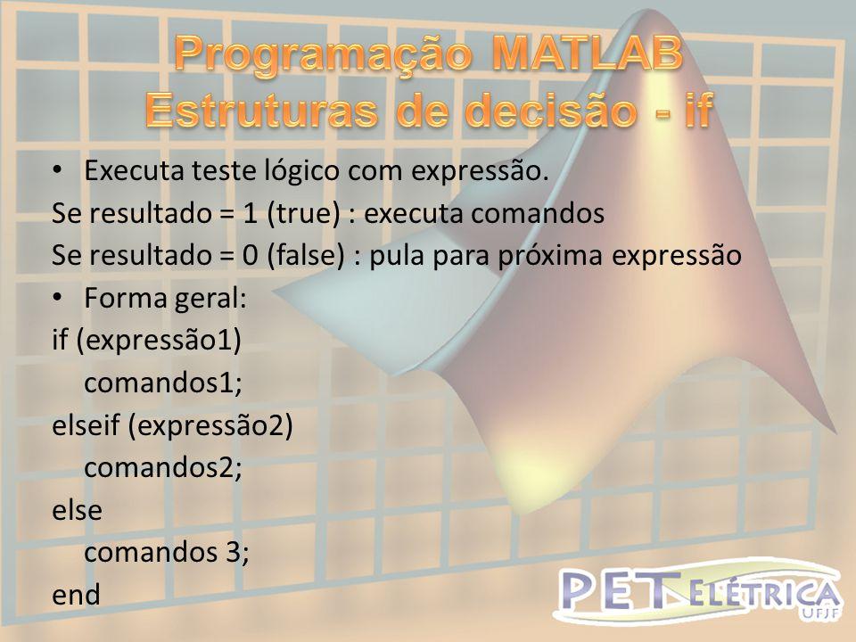 Programação MATLAB Estruturas de decisão - if