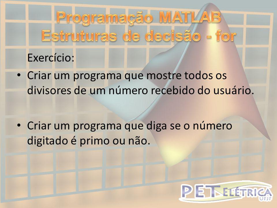 Programação MATLAB Estruturas de decisão - for