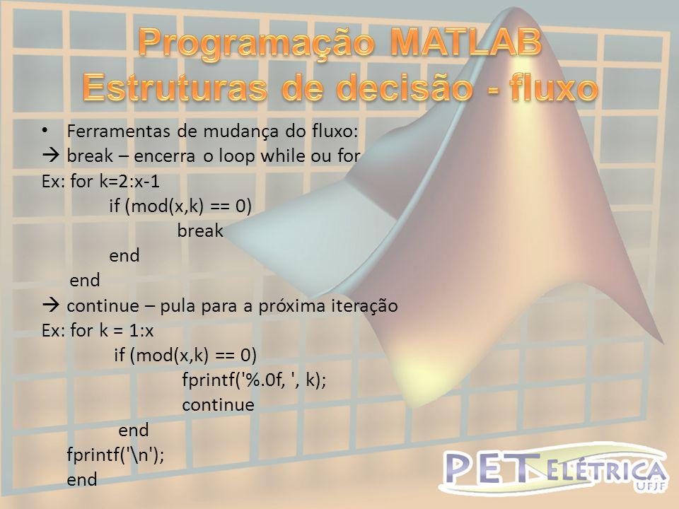 Programação MATLAB Estruturas de decisão - fluxo