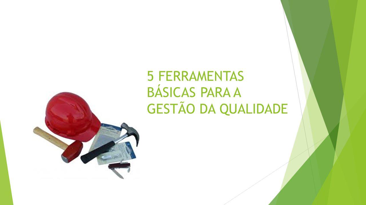 5 FERRAMENTAS BÁSICAS PARA A GESTÃO DA QUALIDADE