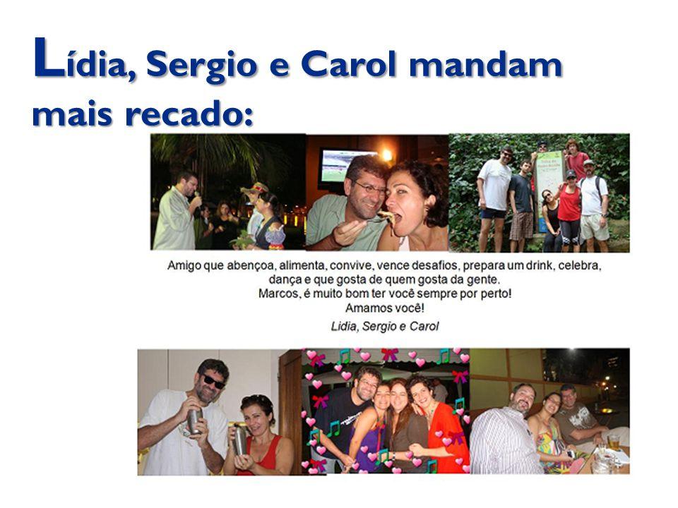 Lídia, Sergio e Carol mandam mais recado: