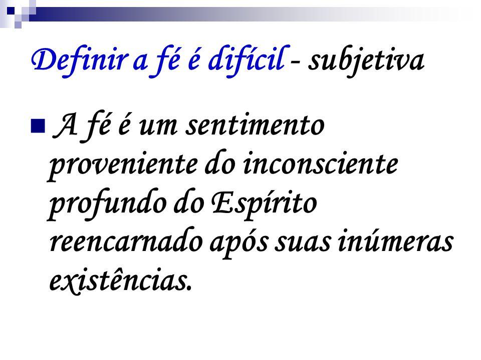 Definir a fé é difícil - subjetiva