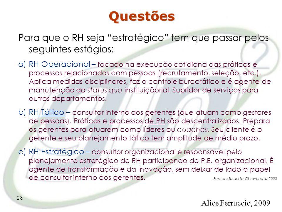 Questões Para que o RH seja estratégico tem que passar pelos seguintes estágios: