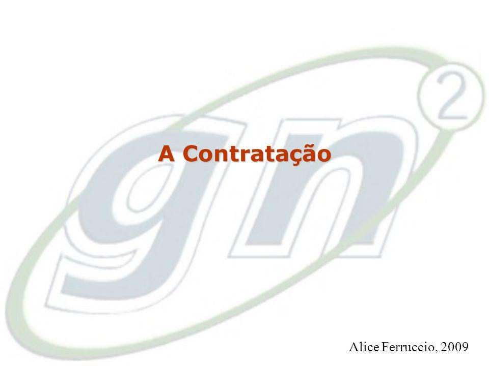 A Contratação Alice Ferruccio, 2009