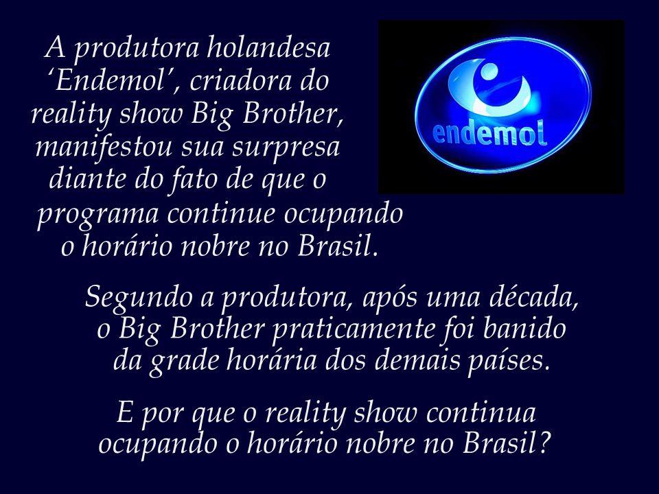 programa continue ocupando o horário nobre no Brasil.