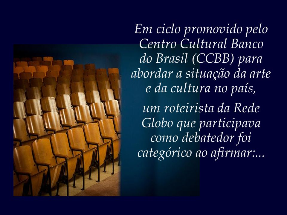 Em ciclo promovido pelo Centro Cultural Banco