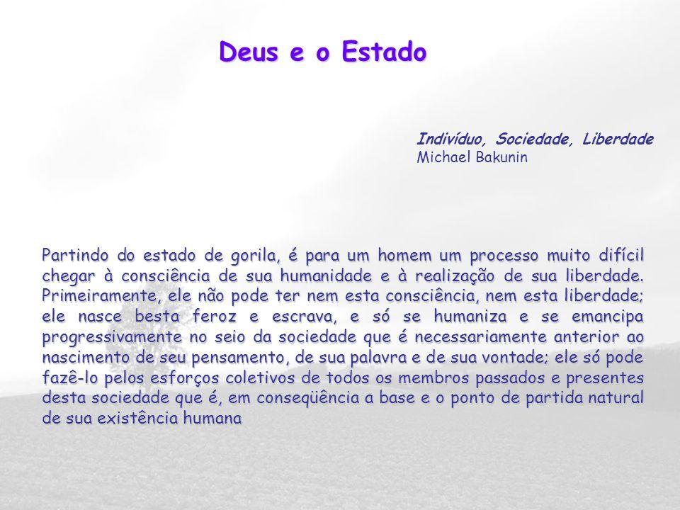 Deus e o Estado Indivíduo, Sociedade, Liberdade. Michael Bakunin.
