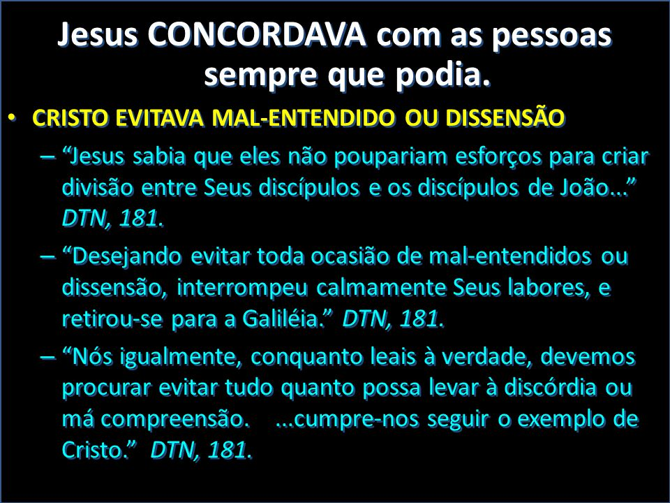 Jesus CONCORDAVA com as pessoas sempre que podia.