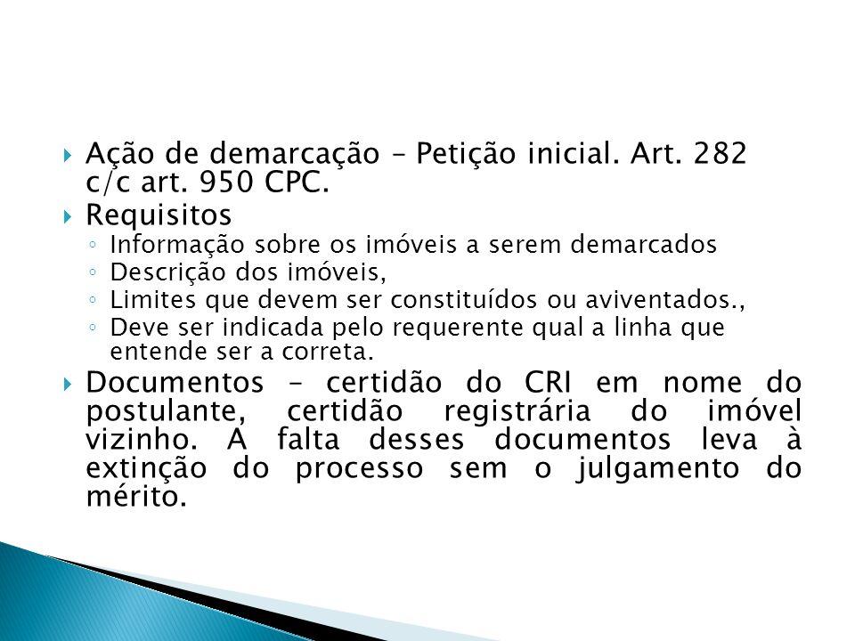 Ação de demarcação – Petição inicial. Art. 282 c/c art. 950 CPC.