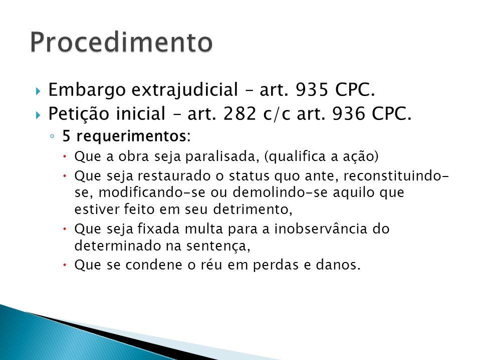 Procedimento Embargo extrajudicial – art. 935 CPC.