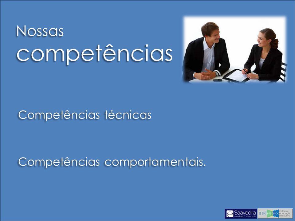Nossas competências Competências técnicas