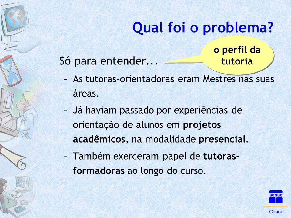 Qual foi o problema Só para entender... o perfil da tutoria