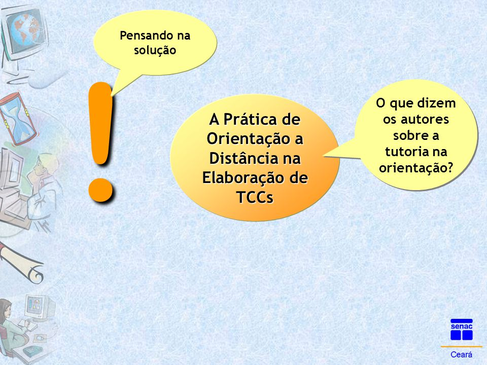 ! A Prática de Orientação a Distância na Elaboração de TCCs