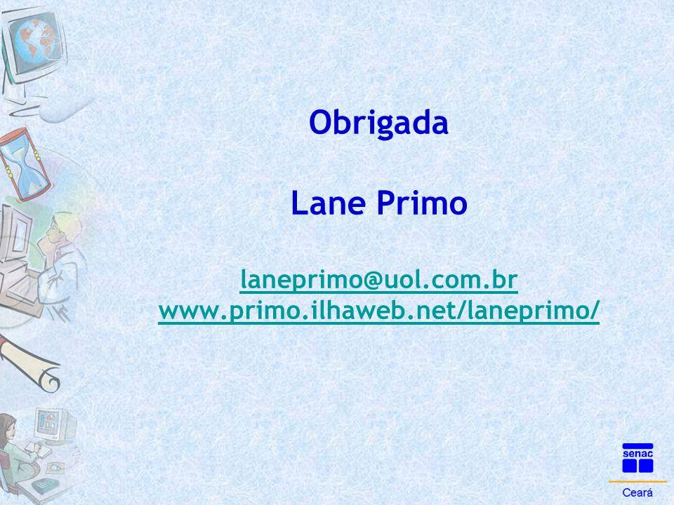 Obrigada Lane Primo laneprimo@uol. com. br www. primo. ilhaweb