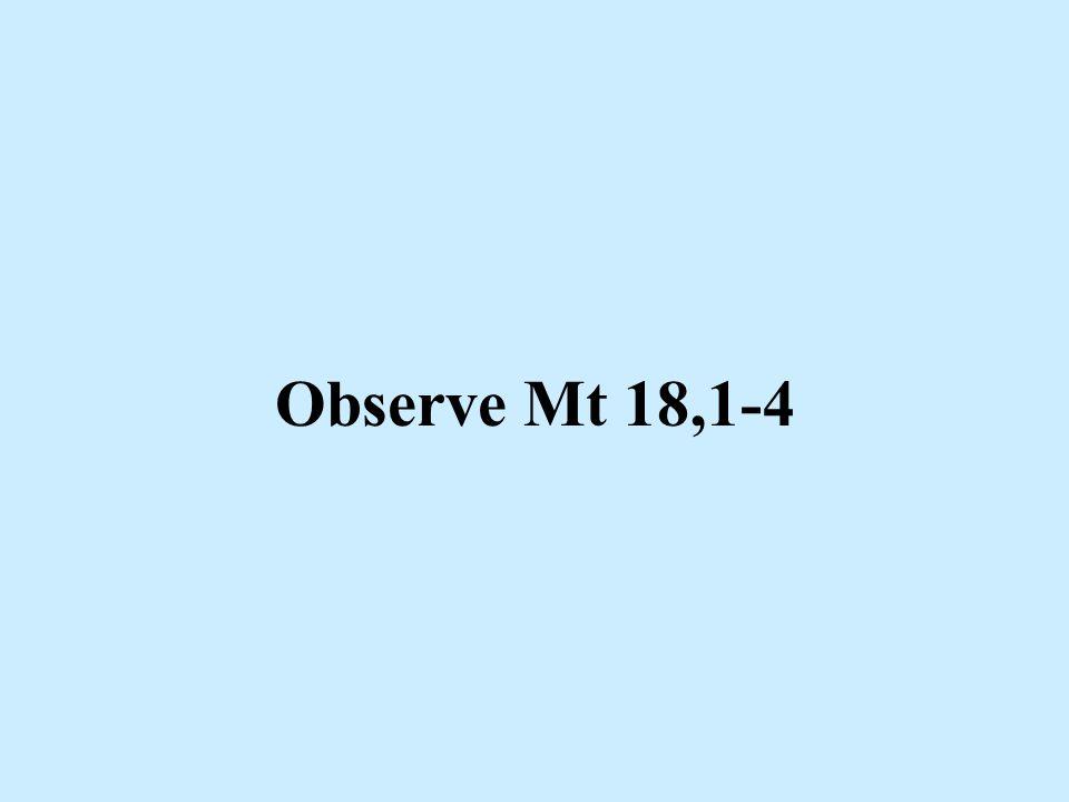 Observe Mt 18,1-4