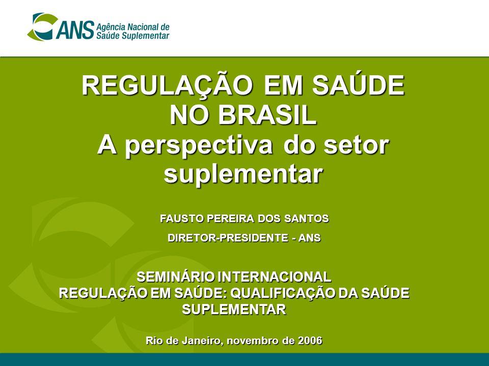 REGULAÇÃO EM SAÚDE NO BRASIL A perspectiva do setor suplementar