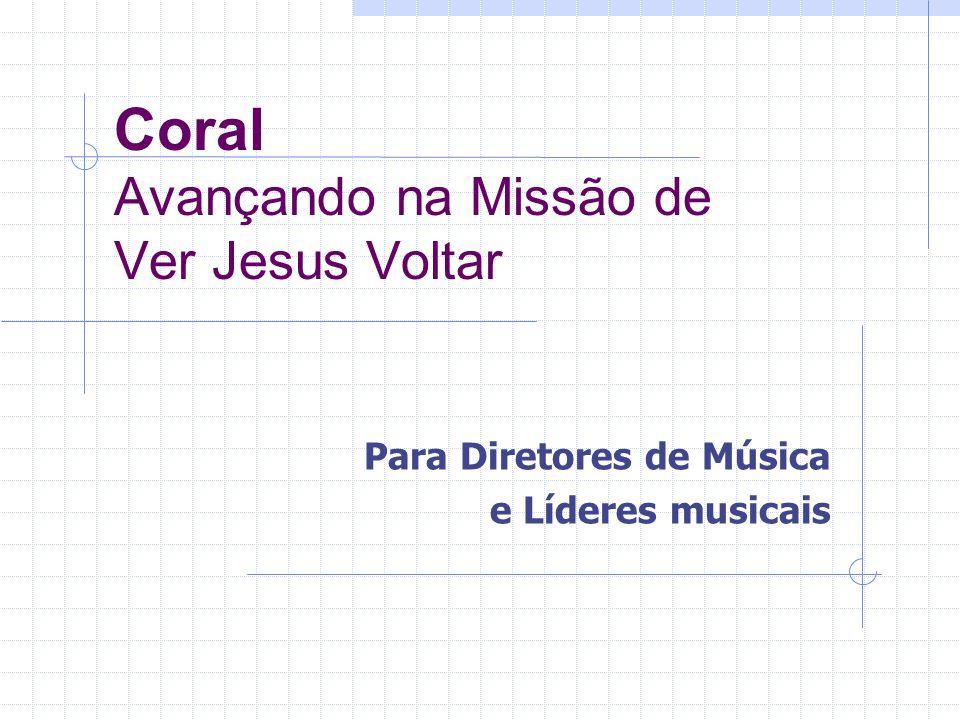Coral Avançando na Missão de Ver Jesus Voltar