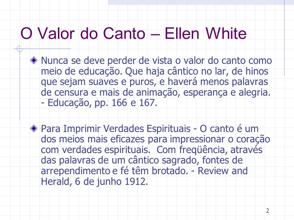 O Valor do Canto – Ellen White