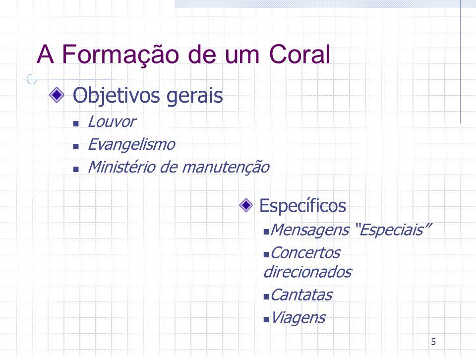 A Formação de um Coral Objetivos gerais Específicos Louvor Evangelismo