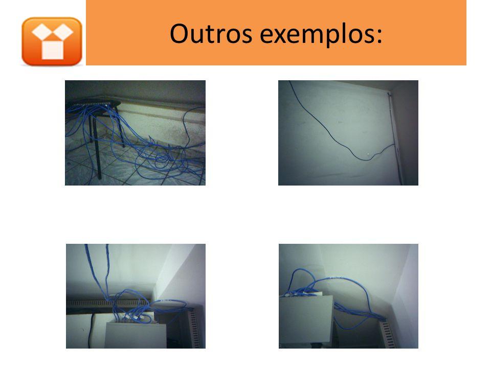 Outros exemplos:
