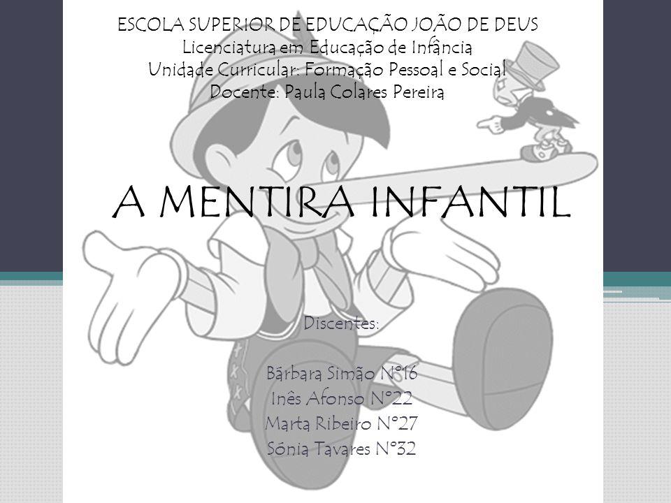 A MENTIRA INFANTIL ESCOLA SUPERIOR DE EDUCAÇÃO JOÃO DE DEUS
