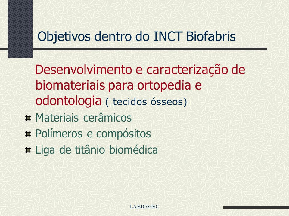 Objetivos dentro do INCT Biofabris