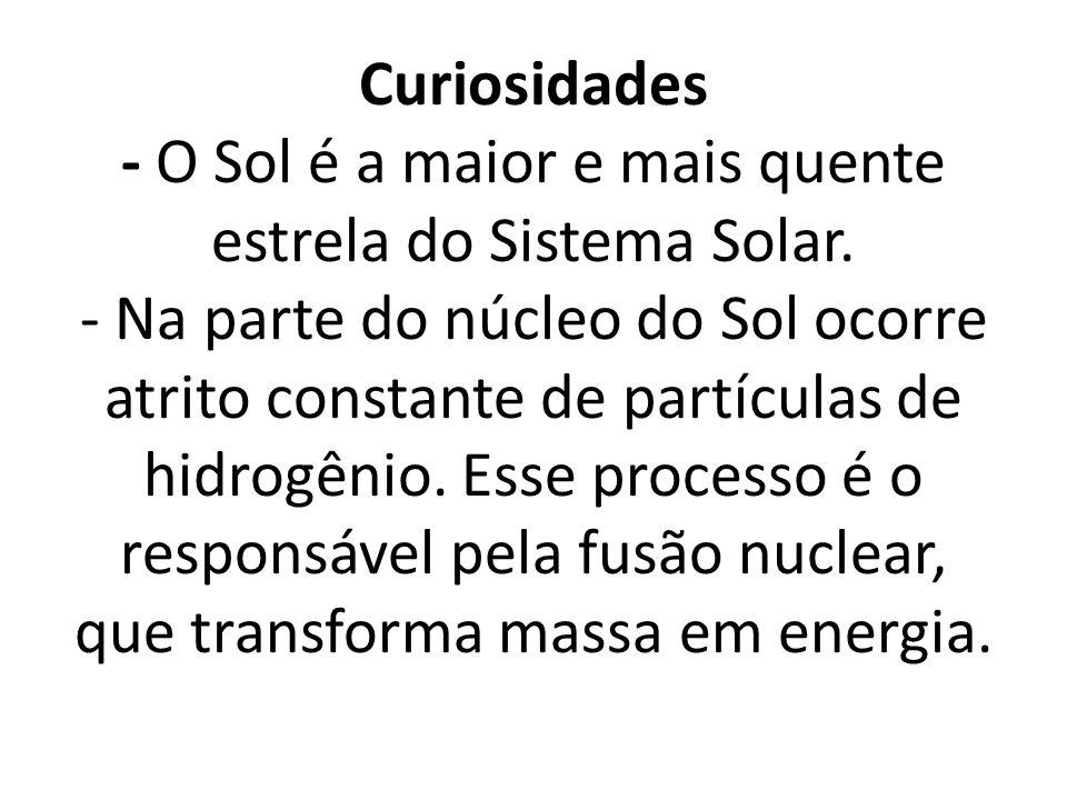 Curiosidades - O Sol é a maior e mais quente estrela do Sistema Solar
