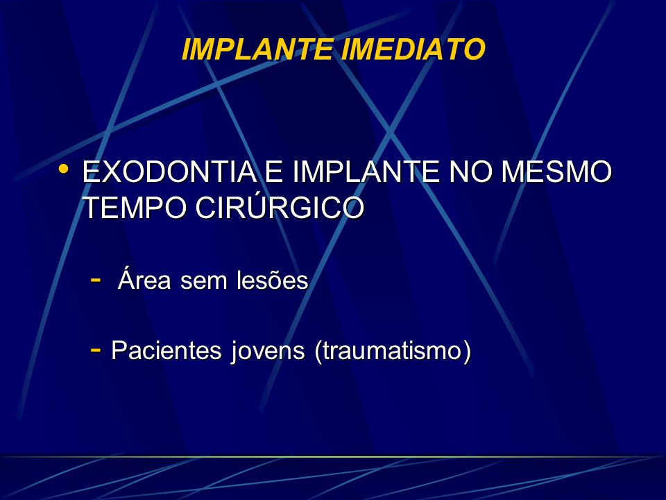 EXODONTIA E IMPLANTE NO MESMO TEMPO CIRÚRGICO