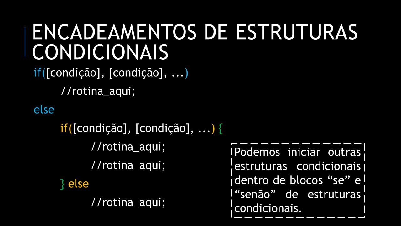 encadeamentos de estruturas condicionais