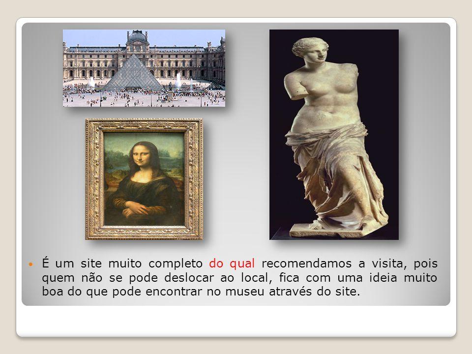 É um site muito completo do qual recomendamos a visita, pois quem não se pode deslocar ao local, fica com uma ideia muito boa do que pode encontrar no museu através do site.