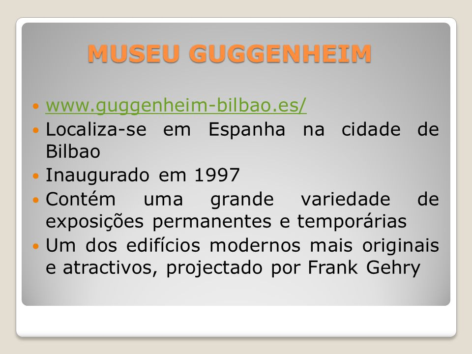 MUSEU GUGGENHEIM www.guggenheim-bilbao.es/