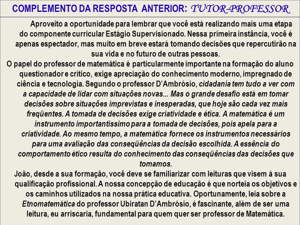 COMPLEMENTO DA RESPOSTA ANTERIOR: TUTOR-PROFESSOR