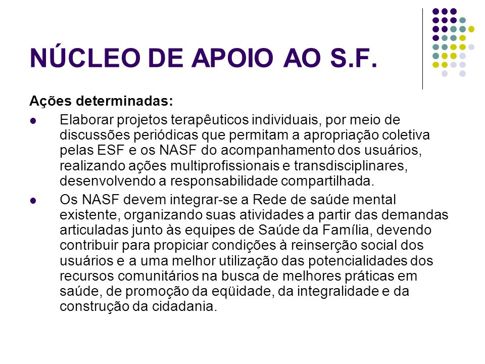 NÚCLEO DE APOIO AO S.F. Ações determinadas: