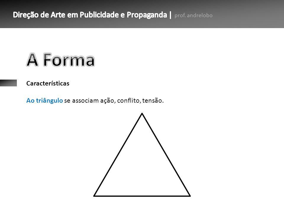 A Forma Características