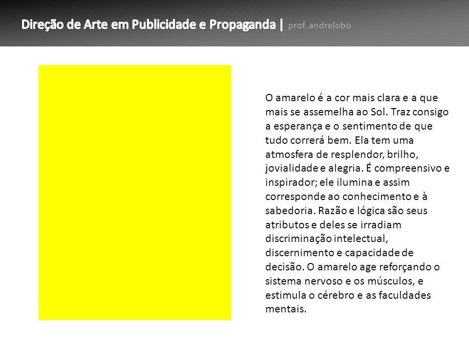 O amarelo é a cor mais clara e a que mais se assemelha ao Sol